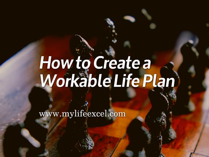 Want to Know How to Create a Workable Life Plan? Read this post http://www.mylifeexcel.com/how-to-create-a-workable-life-plan/