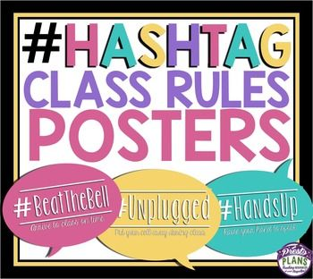 CLASS RULES: BACK TO SCHOOL POSTERS WITH HASHTAGSGet your students' attention with these unique back-to-school classroom…