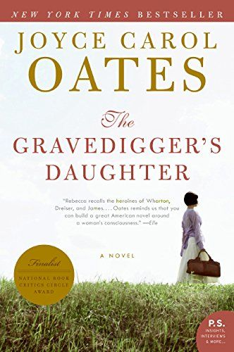 The Gravedigger's Daughter: A Novel (P.S.): Joyce Carol Oates: 9780061236839: Amazon.com: Books