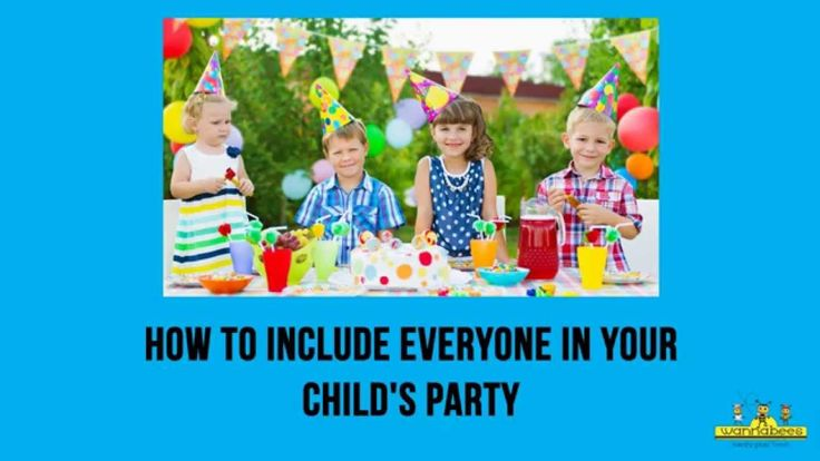How to include everyone in your child's party