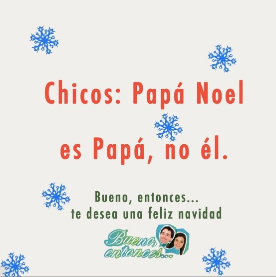 Merry Christmas from Bueno, entonces...!