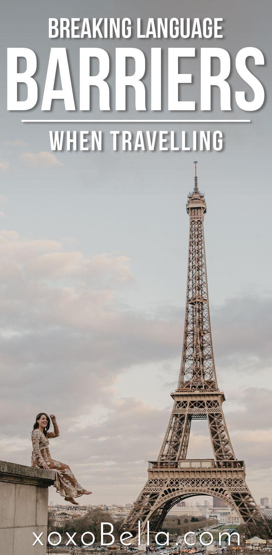 Breaking Language Barriers When Traveling Xoxobella Travel Europe Travel Travel Globe