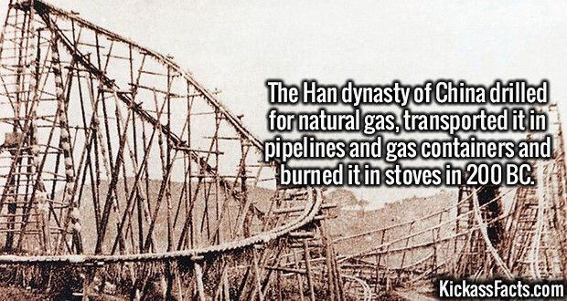 2613 Bamboo Pipelines-The Han dynasty of China drilled for natural gas, transported it in pipelines and gas containers and burned it in stoves in 200 BC.