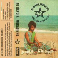Au Revoir, Mogadishu Vol. 1 by ÇAYKH Recordings on SoundCloud
