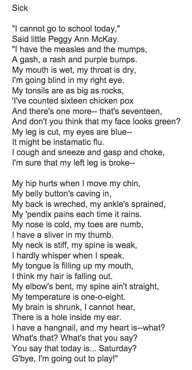 "shel silverstein speech ""i cannot go to school today, said little peggy ann mckay ""i have the measles  and the mumps, a gash, a rash and purple bumps my mouth is wet, my throat is."
