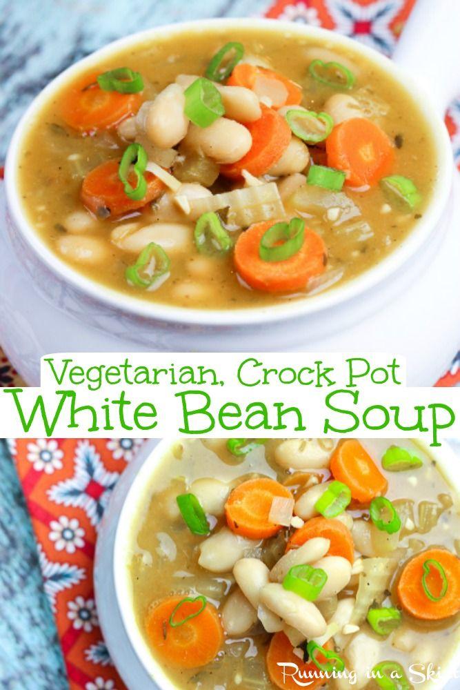 Crock Pot Vegetarian White Bean Soup Vegan Healthy And Easy In 2020 Vegetarian Crockpot Recipes Vegetarian Crockpot Clean Eating Soup