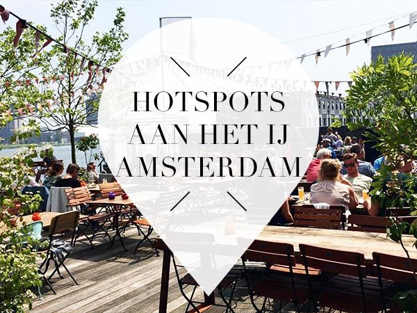 Wat de leukste hotspots aan het IJ zijn in Amsterdam? Van West, naar Oost, naar Noord. Wij weten de beste hotspots met het mooiste uitzicht!