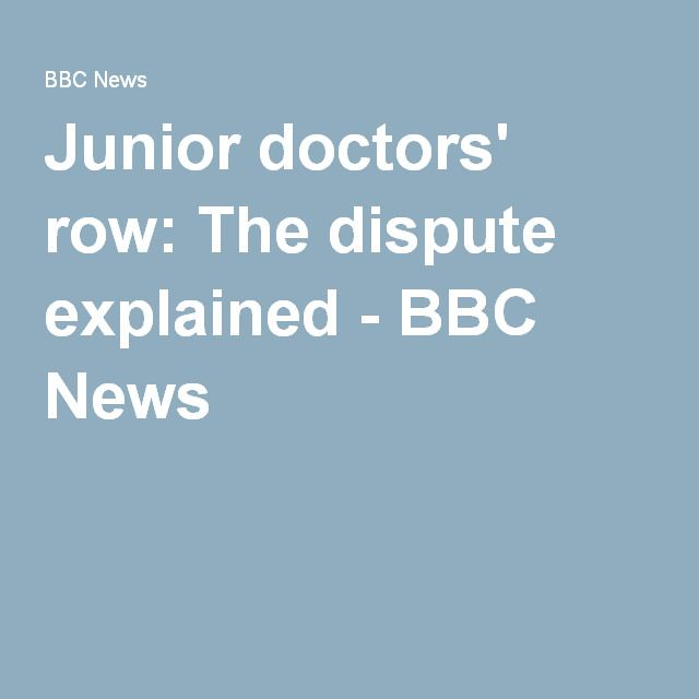 Junior doctors' row: The dispute explained - BBC News