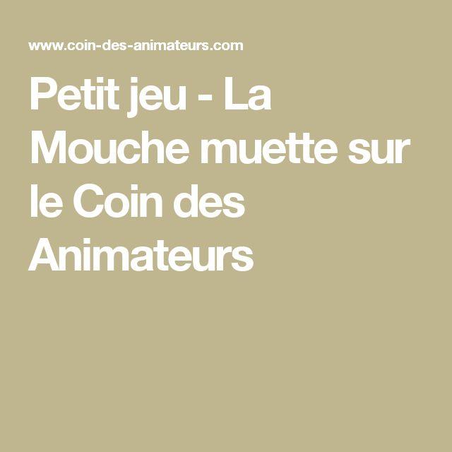 Petit jeu - La Mouche muette sur le Coin des Animateurs