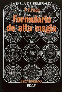 Formulario de alta magia de P.V.Piobb editado por Edaf. Formulario de alta magia proporciona al interesado en estos temas una serie de elementos, teorías, correspondencias, etc., que resultaria muy difícil reunir. Con esta obra su autor se clasificó entre los más conscientes investigadores en materia de esoterismo