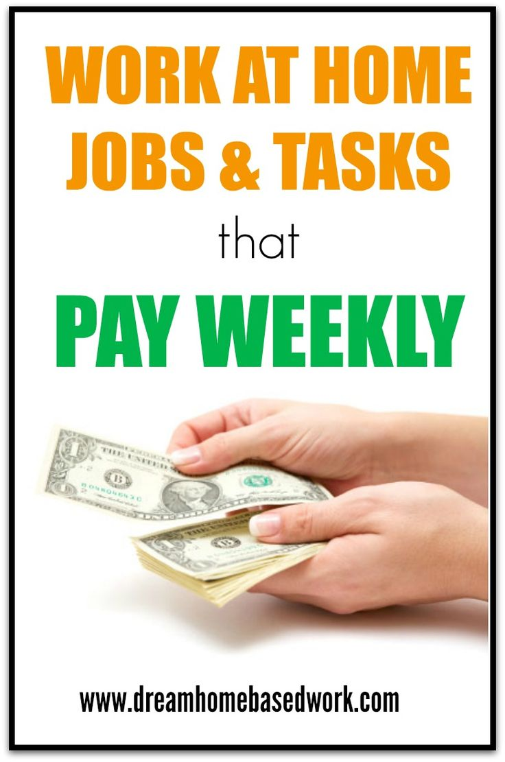Legitimate Work at Home Jobsand Tasks that Pay Weekly