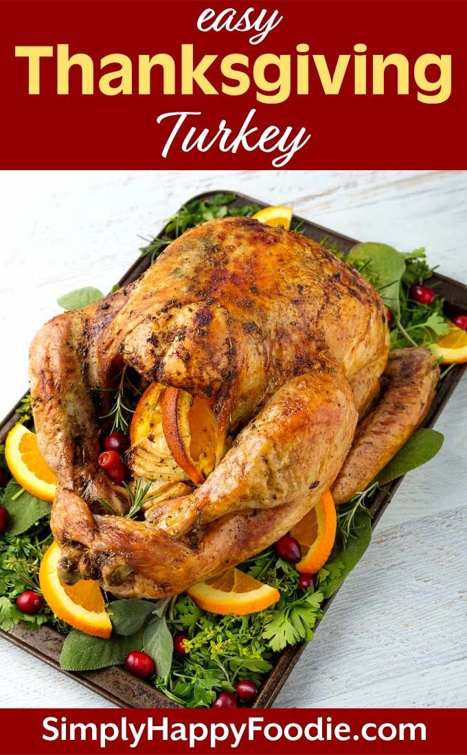A Very Easy Thanksgiving Turkey Recipe For Anyone Even If You Have Never Roasted A Turkey Before This Thanksgiving Turkey Recipe Is In 2020 Turkey Recipes Best Thanksgiving Recipes Turkey Cooking Times
