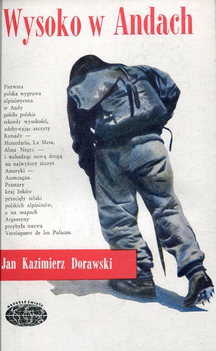 """""""Wysoko w Andach"""" Jan Kazimierz Dorawski Cover by Janusz Grabiański (Grabianski) Book series Naokoło Świata Published by Wydawnictwo Iskry 1961"""