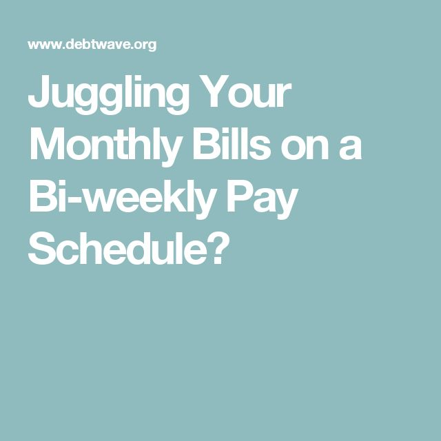 Elegant Juggling Your Monthly Bills on a Bi weekly Pay Schedule
