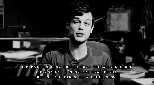 the golden girls is a great show, Matthew Gray Gubler