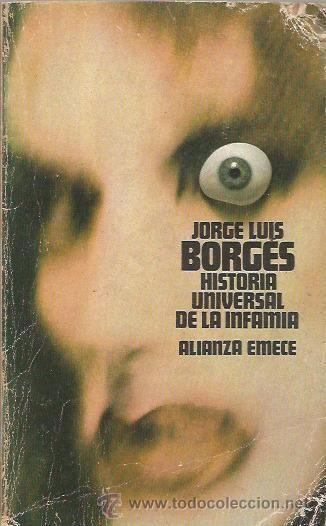HISTORIA UNIVERSAL DE LA INFAMIA - JORGE LUIS BORGES - ALIANZA EDITORIAL - Foto 1