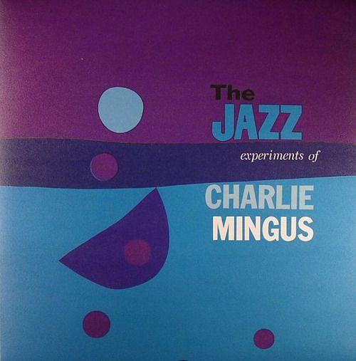 charles mingus the jazz experiments jazzical moods jazz