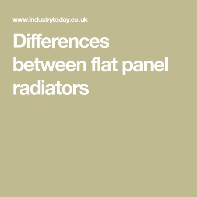Differences between flat panel radiators