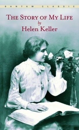The Story of My Life by Hellen Keller; also check out Davidson's biography of Helen Keller.