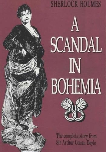 "Sherlock Holmes: A Scandal in Bohemia  ""To Sherlock Holmes she is always the woman."""