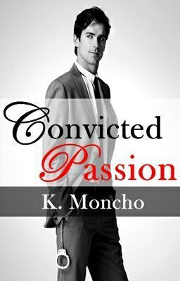 """Read """"Convicted Passion - Author's Note"""""""