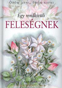 Egy rendkívüli feleségnek könyv - Dalnok Kiadó Ára: 1.299,- Ft
