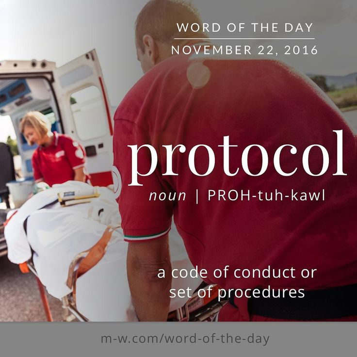 "'Protocol' means ""a code of conduct or set of procedures."" #merriamwebster #dictionary #language"