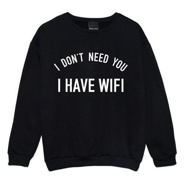 I Have Wifi Sweater Jumper Womens Ladies Funny Fun Tumblr Hipster Swag... ❤ liked on Polyvore featuring tops, sweaters, jumpers sweaters, punk rock sweaters, punk tops, gothic tops and hipster tops
