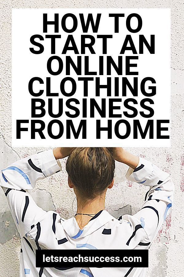 How To Start An Online Clothing Business From Home In 2020 Online Clothing Stores Business Starting A Clothing Business Start Online Business