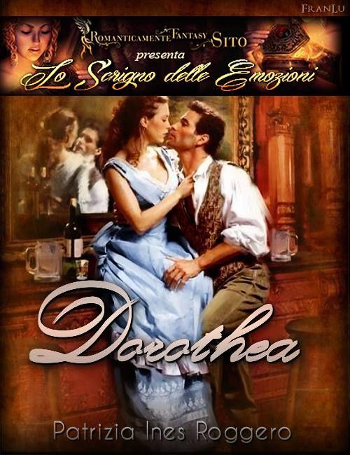 Lo scrigno delle emozioni: Dorothea di Patrizia Ines Roggero
