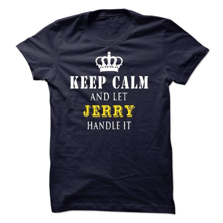 Keep Calm #8211; Handle It #8211; Jerry #8211; Jd Jerry Clower T Shirt #its #jerrys #fault #t #shirt #jerry #moss #t #shirt #jerry #orbach #t #shirt #jerry #sadowitz #t #shirt