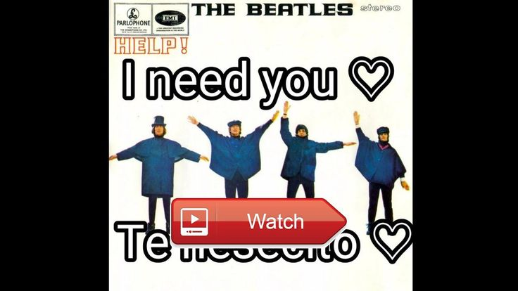 The Beatles I Need You Letra  Copyright I am not the owner of this song It belongs to Apple Corps Ltd all credits to that record company Apple Co