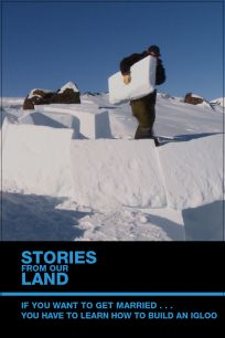 Stories from Our Land 1.5: If You Want to Get Married... You Have to Learn How to Build an Igloo!