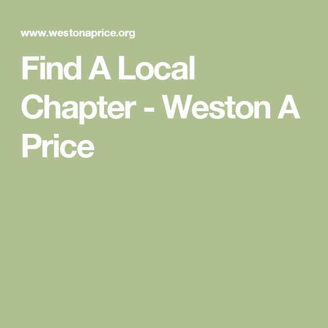Find A Local Chapter - Weston A Price