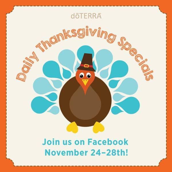 In celebration of the holiday season & in gratitude of your support, dōTERRA will be offering daily Thanksgiving specials from November 24 to November 28, 2014!  These daily specials will be announced each day on the doTERRA International Facebook page—just look for the special offer image. See more at: http://doterrablog.com/daily-thanksgiving-specials/#sthash.LrdriLOC.dpuf