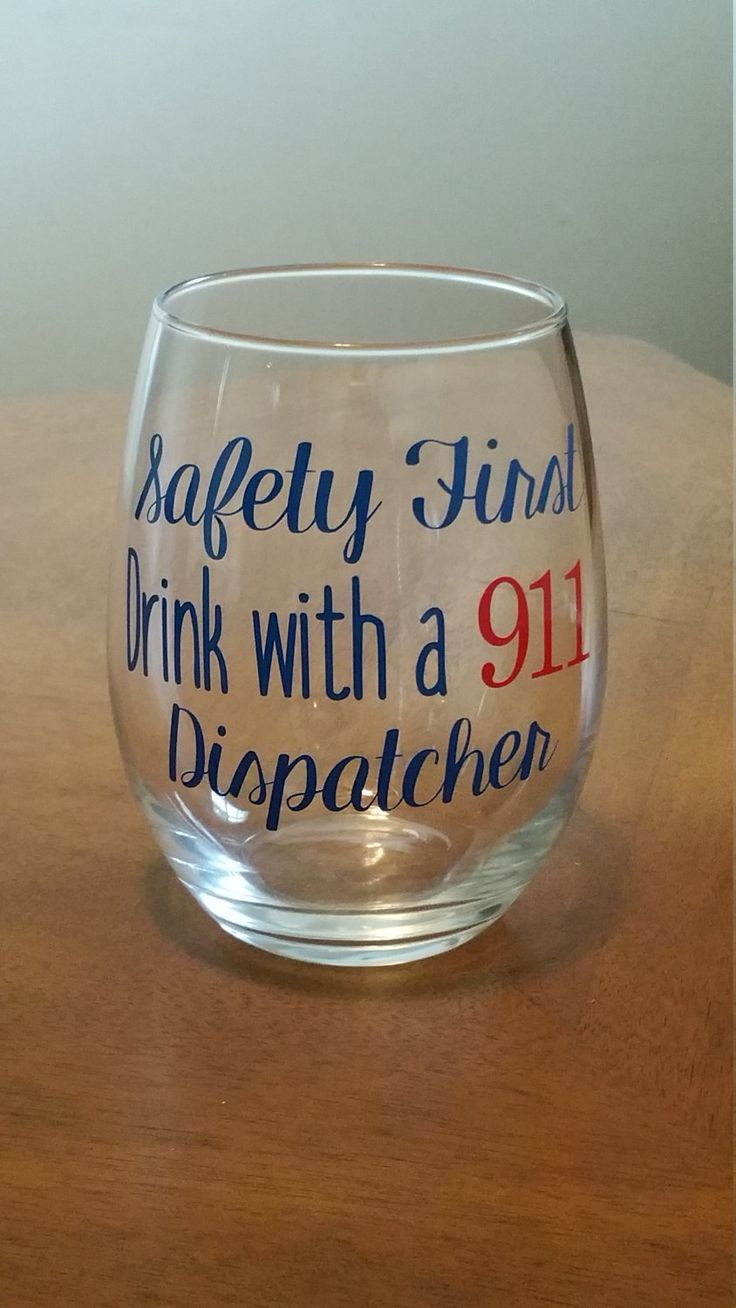 Safety First Drink with a 911 Dispatcher Wine Glass, Stemless Wine Glass, 911 Dispatcher Gifts, Dispatcher, Police Dispatcher, Police Gifts by TraceysTrendyVinyl on Etsy