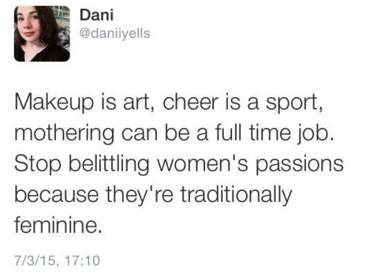 Stop belittling women's passions because they're traditionally feminine