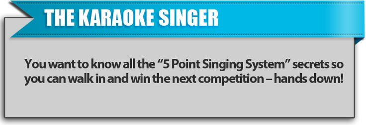 Are you trying out for lead vocals in a band? Try The 5 Point Singing System!