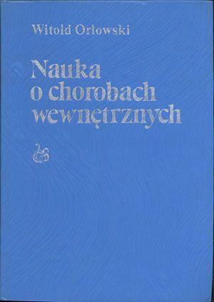 Nauka o chorobach wewnętrznych. Tom I. Choroby układu krążenia, Witold Orłowski, PZWL, 1988, http://www.antykwariat.nepo.pl/nauka-o-chorobach-wewnetrznych-tom-i-choroby-ukladu-krazenia-p-13323.html