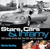 """Stars, Cars and Infamy 100 Stories of the Bad, the Daft and the Deadly"" av Martin Buckley"