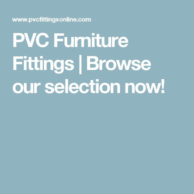 PVC Furniture Fittings | Browse our selection now!