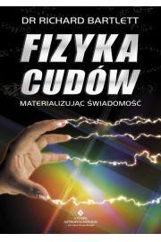 Fizyka cudów. Materializując świadomość