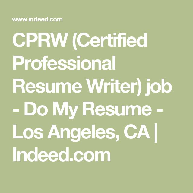 cprw certified professional resume writer job do my resume los angeles