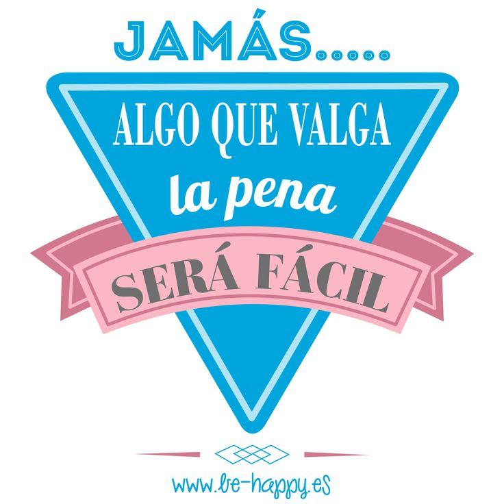 """""""Jamás algo que valga la pena será fácil"""". www.be-happy.es #frases #reflexiones #citas #pensamientos #laminas #illustration"""