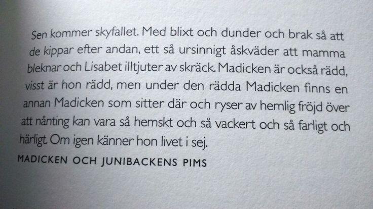 Citat av Astrid Lindgren. Jag känner som Madicken inför åskan.