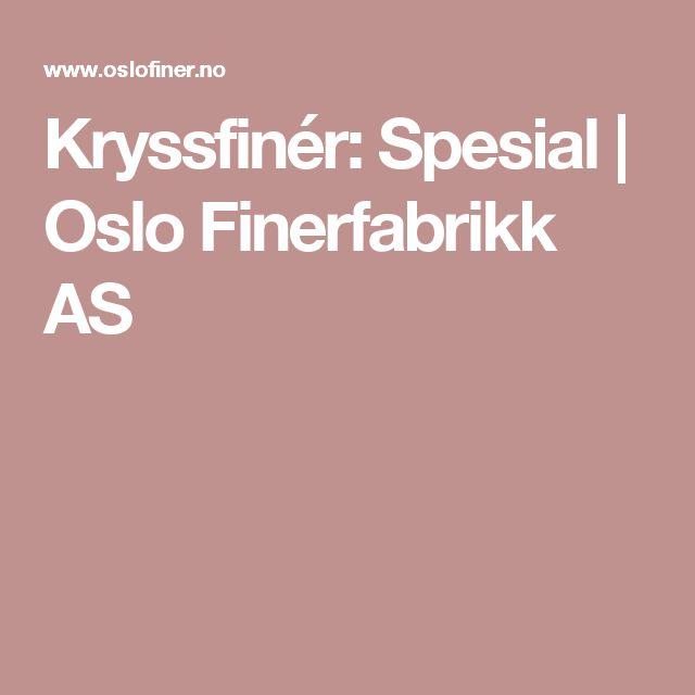 Kryssfinér: Spesial | Oslo Finerfabrikk AS