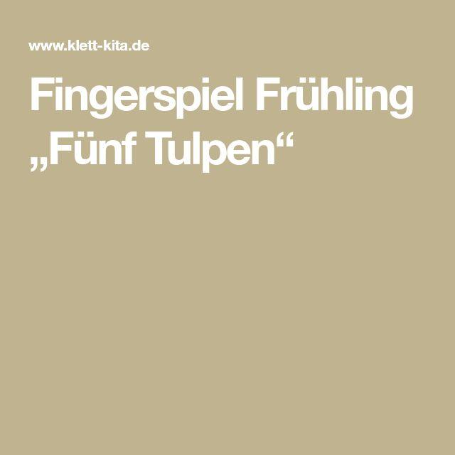 "Fingerspiel Frühling ""Fünf Tulpen"""