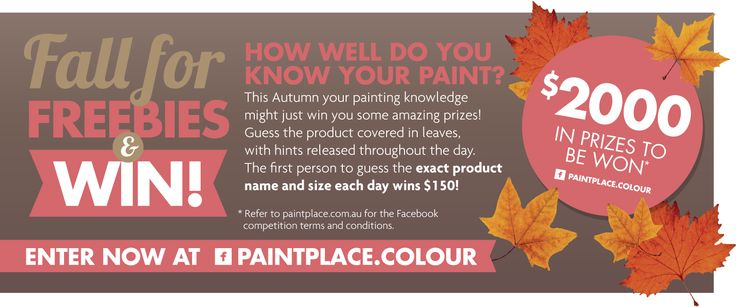 Fall for Freebies over at Paint Place's Facebook Page. Win in over $2000 of prizes. Competition ends 17th April 2015.