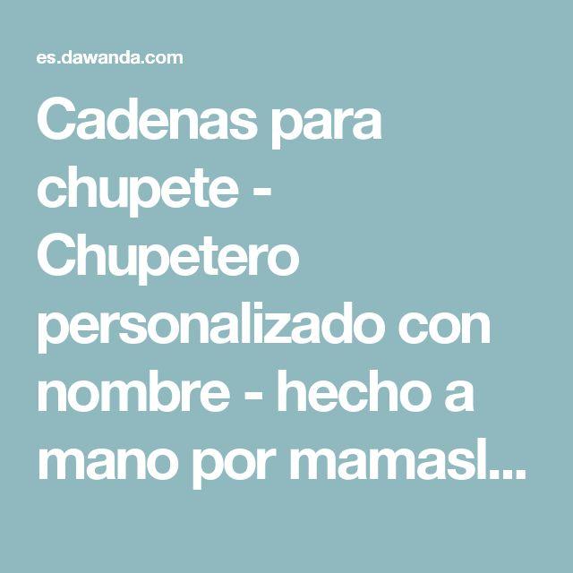 Cadenas para chupete - Chupetero personalizado con nombre - hecho a mano por mamasliebchen-schnullerketten en DaWanda