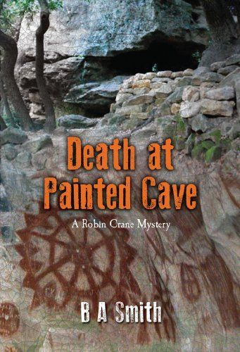 Death at Painted Cave: A Robin Crane Mystery by B Smith, http://www.amazon.com/dp/B00HBV1FMS/ref=cm_sw_r_pi_dp_E0Qgvb0CDXRNM